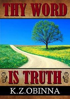 Thy Word is Truth by [Obinna, K.Z.]