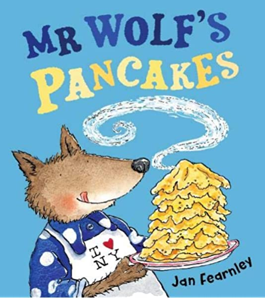 Mr Wolf's Pancakes: Amazon.co.uk: Fearnley, Jan: 9781405288583: Books