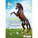 Charlottes Traumpferd, Band 3: Ein unerwarteter Besucher