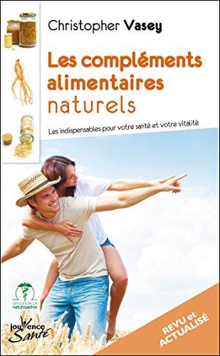 Les compléments alimentaires naturels (nouvelle édition)