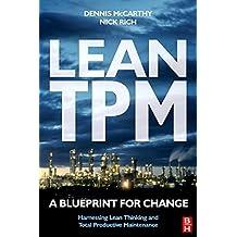 Lean TPM: A Blueprint for Change (Tudor Business Publishing)
