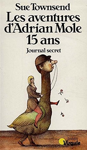 LES AVENTURES D'ADRIAN MOLE 15 ANS. : Journal secret