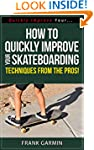 How To Quickly Improve Your Skateboar...
