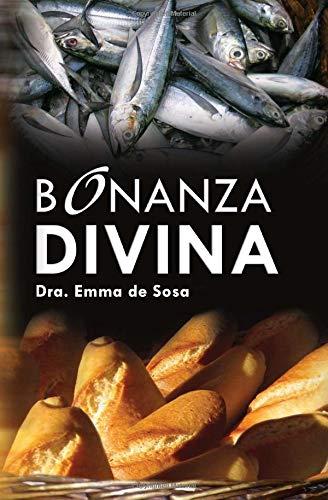 Bonanza Divina por Dra. Emma de Sosa