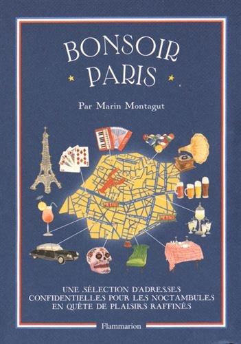 Bonsoir Paris : Une sélection d'adresses confidentielles pour les noctambules en quête de plaisirs raffinés