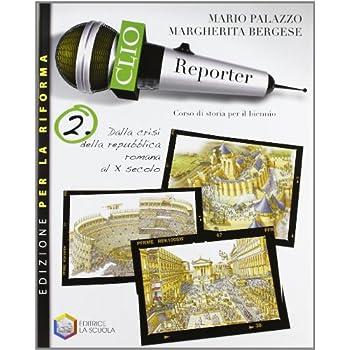 Clio Reporter. Ediz. Riforma. Per Le Scuole Superiori. Con Espansione Online: 2