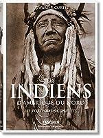 Les indiens d'Amérique du Nord. Les porfolios complets de Edward s Curtis