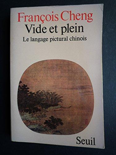 Vide et Plein - Le Langage Pictural Chinois