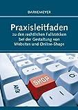 Praxisleitfaden zu den rechtlichen Fallstricken bei der Gestaltung von Websites und Online-Shops
