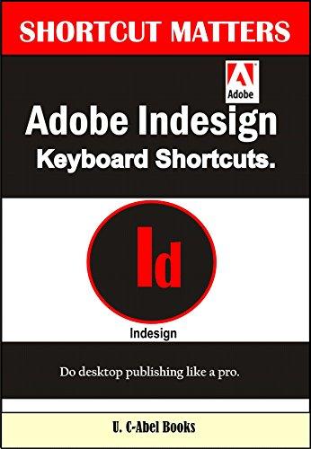 Adobe Indesign Keyboard Shortcuts (Shortcut Matters Book 43 ...