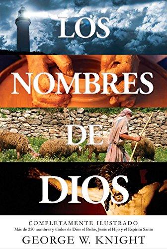 Los Nombres de Dios: Completamente Ilustrado. Más de 250 Nombres Y Títulos de Dios El Padre, Jesús El Hijo Y El Espíritu Santo (Illustrated Pocket Reference)