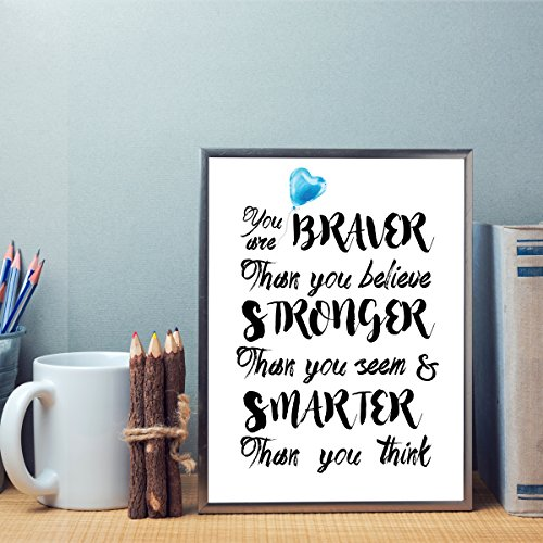 you-are-braver-than-you-believe-stronger-than-you-seem-smarter-than-you-think-and-loved-more-than-yo