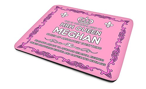 'This Is The Royal Desk Of HRH Queen Meghan, Queen Of Absolutely Everything'....'Peasants Are Not To Approach Her Royal Highness Unless Proffering Biscuits And Caffeinated Beverages', Personalised Name, Good Quality Mouse Mat, Humorous Design, Size 230mm x 180mm x 5mm.
