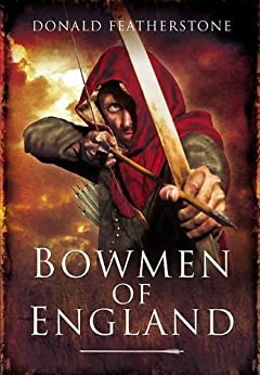 Bowmen of England by [Featherstone, Donald]