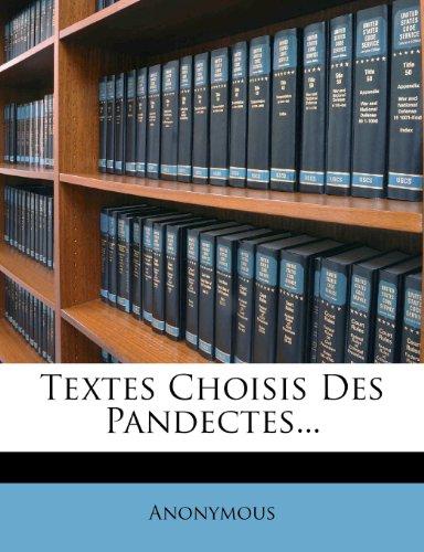 Textes Choisis Des Pandectes...