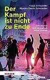 Der Kampf ist nicht zu Ende: Geschichte und Aktualität linker Gewalt - Klaus Schroeder, Monika Deutz-Schroeder