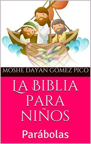 La Biblia para niños: Parábolas (Niños valientes nº 3) por Moshe Dayan Gómez Pico