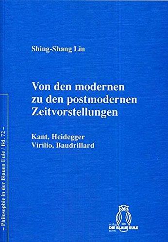 Von den modernen zu den postmodernen Zeitvorstellungen: Kant, Heidegger / Virilio, Baudrillard (Philosophie in der Blauen Eule)