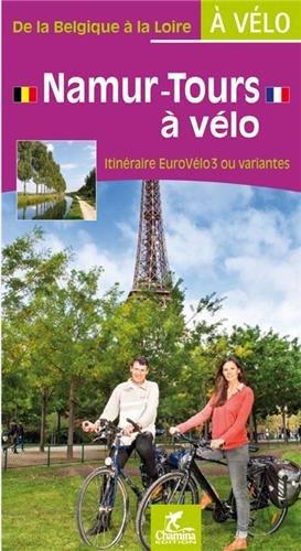 Namur-Tours à vélo : Itinéraire EuroVélo3 ou variantes