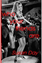 Who your friends are Paperback
