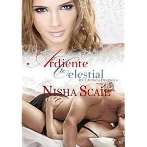 ARDIENTE Y CELESTIAL -Serie Agencia Demonía 4-