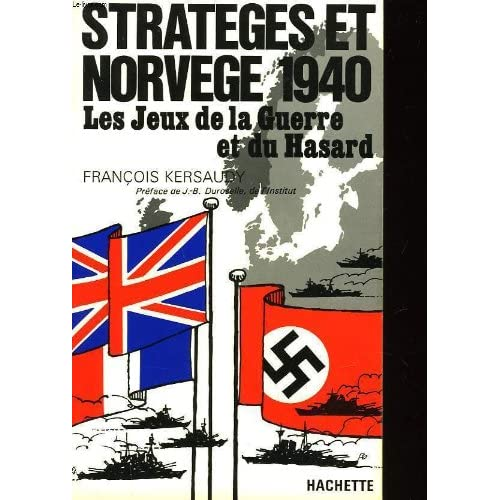 Stratégie et Norvège 1940; Les jeux de la guerre et du hasard.