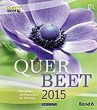 Querbeet 6: Das große Gartenjahrbuch 2015