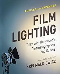 Film Lighting: Talks with Hollywood's Cinematographers and Gaffers by Kris Malkiewicz (2012-02-07)