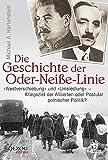 Die Geschichte der Oder-Neiße-Linie:
