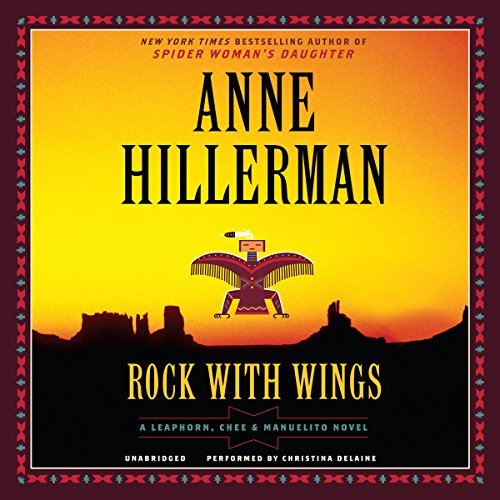 Rock with Wings (Leaphorn and Chee Mysteries, Book 20) by Anne Hillerman (2015-05-05)