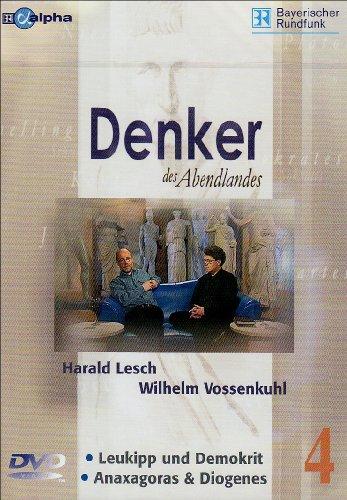 Lesch, Harald; Vossenkuhl, Wilhelm, Tl.4 : Leukipp und Demokrit & Anaxagoras & Diogenes, 1 DVD