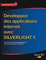 D??veloppez des applications Internet avec SILVERLIGHT 5 by Patrice Rey (2012-03-21)