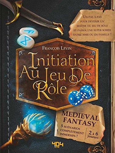 Initiation au jeu de rôle - Medieval Fantasy par François LÉVIN