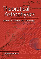 Theoretical Astrophysics v3: Galaxies and Cosmologies v. 3 by T. Padmanabhan (2008-08-21)