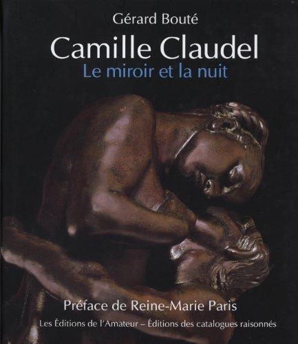 Camille Claudel, le miroir et la nuit : ...