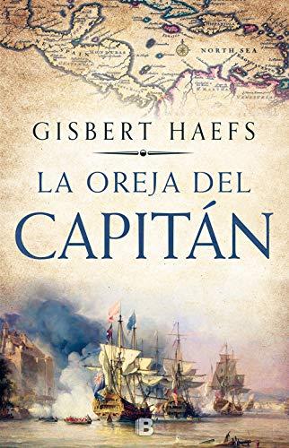 La oreja del capitán (Histórica) por Gisbert Haefs