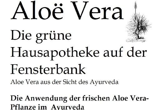 ALOE Vera - die grüne Haus-Apotheke auf der Fensterbank (Ayurveda Kur mit Frischpflanzen 2)
