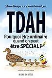 TDAH : Pourquoi être ordinaire quand on peut être spécial ?
