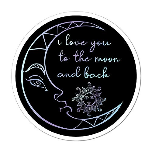 I Love You to The Moon and Back Laptop Car Sticker Decal Hippie Sun Universe