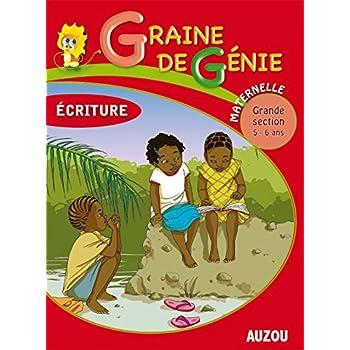 Graine de Génie Écriture Maternelle Grande Section 5-6 Ans