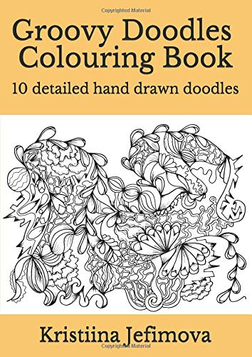 Groovy Doodles Colouring Book: 10 detailed hand drawn doodles
