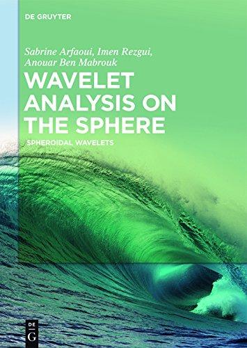 Wavelet Analysis on the Sphere: Spheroidal Wavelets (English Edition)