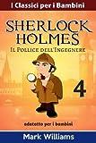 Sherlock Holmes Adattato Per I Bambini: Il Pollice Dell'ingegnere: Volume 4
