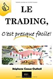 Telecharger Livres Le Trading c est presque facile (PDF,EPUB,MOBI) gratuits en Francaise
