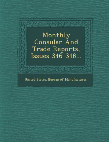 Monthly Consular and Trade Reports, Issues 346-348...