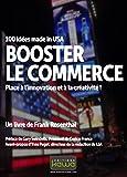 Telecharger Livres BOOSTER LE COMMERCE 100 idees made in USA Place a l innovation et a la creativite (PDF,EPUB,MOBI) gratuits en Francaise