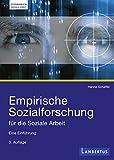 Empirische Sozialforschung für die Soziale Arbeit: Eine Einführung