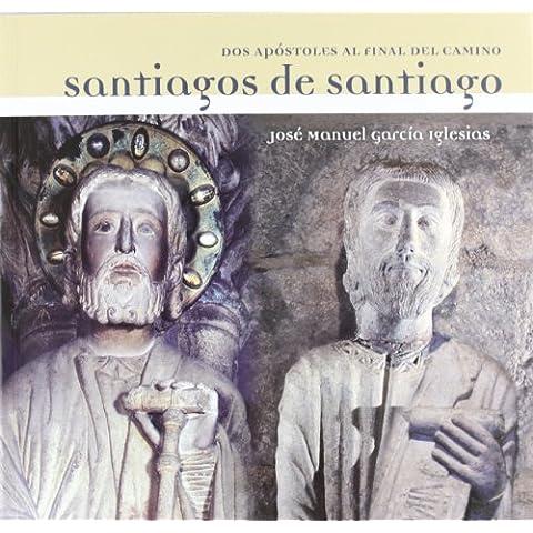 SANTIAGOS DE SANTIAGO: Dos apóstoles al final del Camino (Oeste [Divulgación & Ensaio])