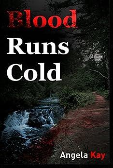 Blood Runs Cold (Jim DeLong Mysteries Book 2) by [Kay, Angela]
