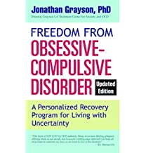 Freedom from Obsessive Compulsive Disorder: A Personalized Recovery Program for Living with Uncertainty, Updated Edition (English Edition)